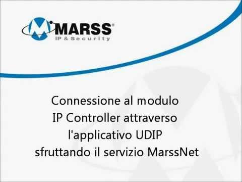MARSS TUTORIAL 5 Connessione al modulo IP Controller con applicativo UDIP e MarssNet